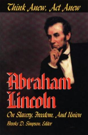 Think anew, act anew by Abraham Lincoln