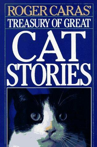 Roger Caras' Treasury of Great Cat Stories by Roger A. Caras