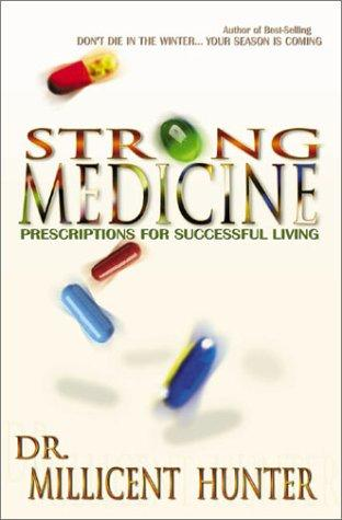 Strong Medicine by Millicent Hunter