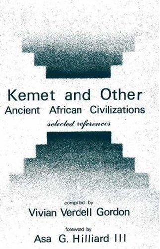 Kemet and other ancient African civilizations by Vivian Verdell Gordon