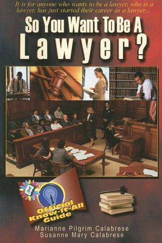 So You Want to Be a Lawyer? by Marianne Pilgrim Calabrese, Susanne Mary Calabrese