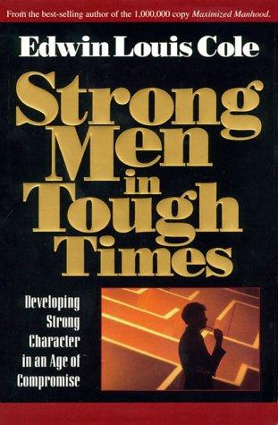 Strong Men in Tough Times