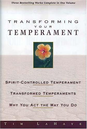 Transforming Your Temperament by Tim F. LaHaye