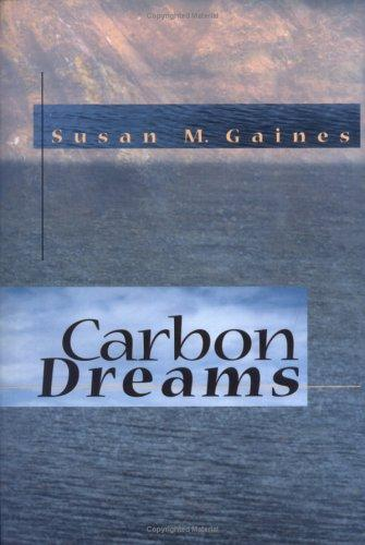 Carbon Dreams by Susan M. Gaines
