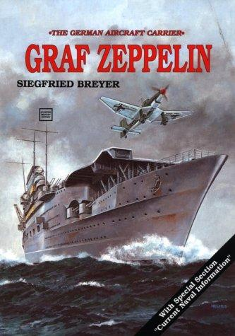 The German Aircraft Carrier Graf Zeppelin by Siegfried Breyer