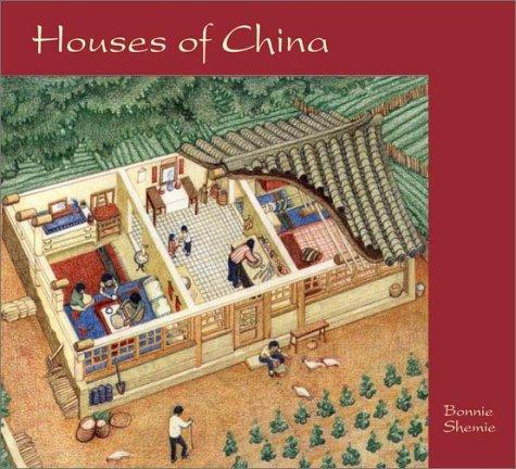 Houses of China by Bonnie Shemie