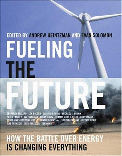 Fueling the future by edited by Andrew Heintzman and Evan Solomon.