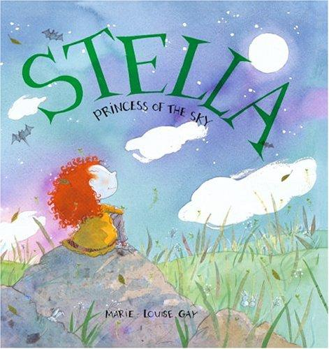 Stella, Princess of the Sky (Stella) by Marie-Louise Gay