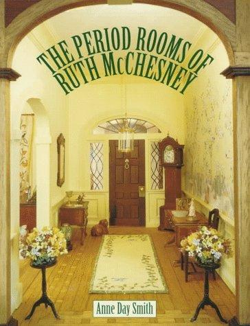The period rooms of Ruth McChesney by Anne Day Smith