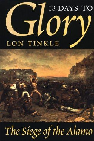 13 days to glory by Lon Tinkle