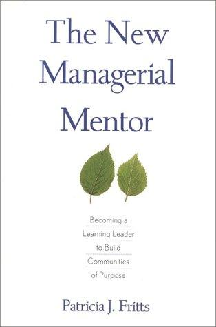 The new managerial mentor by Patricia J. Fritts