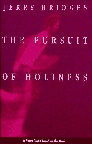 The Pursuit of Holiness Bible Study by Jerry Bridges