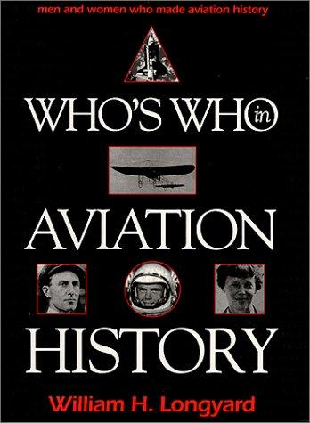 Who's who in aviation history by William H. Longyard