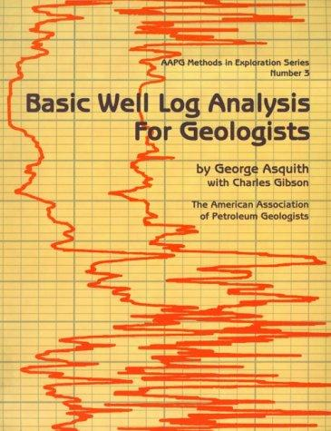 Basic well log analysis for geologists by