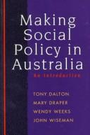 Making Social Policy in Australia by John Wiseman