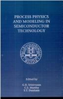 Proceedings of the Fourth International Symposium of Process Physics and Modeling in Semiconductor Technology by International Symposium on Process Physics and Modeling in Semiconductor Technology (4th 1996 Los Angeles, Calif.)