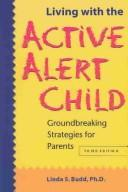 Living With the Active Alert Child