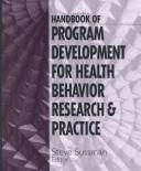 Handbook of Program Development for Health Behavior Research & Practice by Steven Yale Sussman
