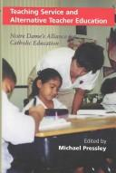 Teaching Service and Alternative Teacher Education by Michael Pressley