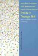 Trends in teenage talk by Anna-Brita Stenström