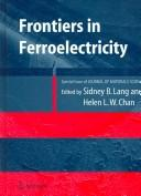 Frontiers of ferroelectricity by Sydney B. Lang